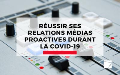 Réussir ses relations médias proactives durant la COVID-19
