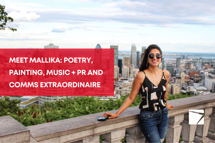 Meet Mallika: Poetry, painting, music + PR and comms extraordinaire