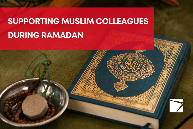A workplace that cares: The right way to support your Muslim colleagues during Ramadan
