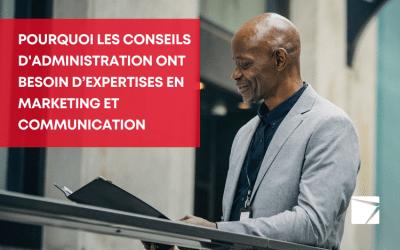 Pourquoi les conseilsd'administrationont besoin d'expertisesen marketing et en communication