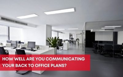 How well are you communicating your back to office plans?